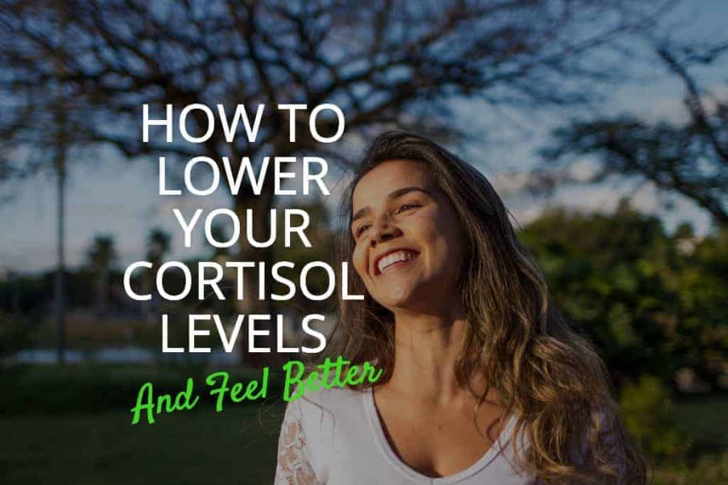 how to lower your cortisol levels