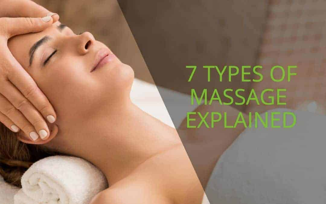7 Types of Massage Therapy Explained